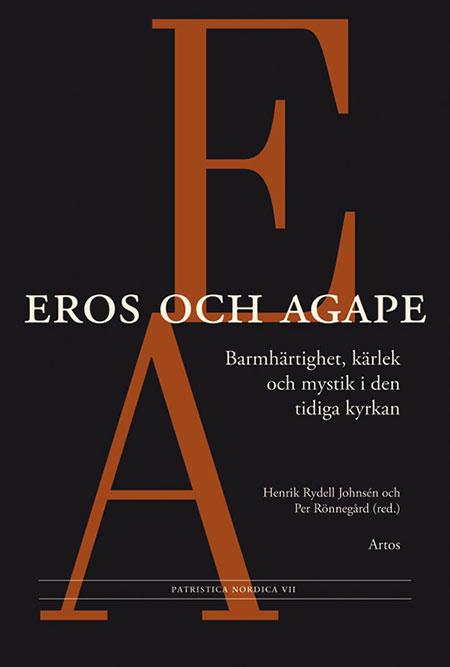 Eros och Agape: Barmhärtighet, kärlek och mystik i den tidiga kyrkan